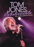 Tom Jones: Unbelievable