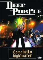 Deep Purple:  Come Hell or High Water