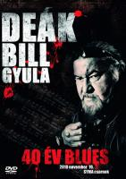 Deák Bill Gyula: 40 év blues
