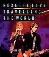 Roxette: Live - Travelling the World HD